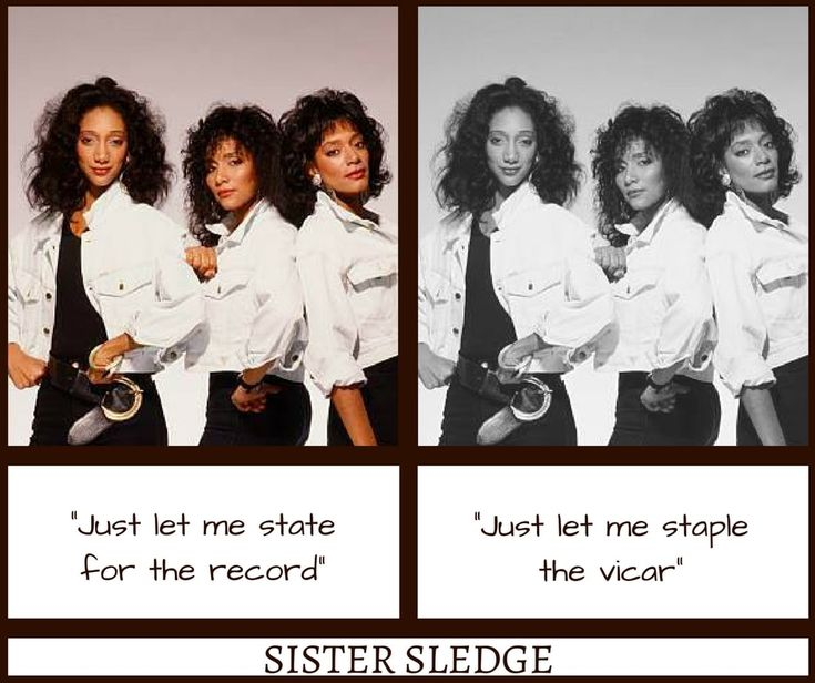 Sister Sledge We Are Family Misheard Lyrics