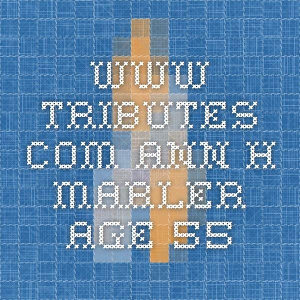 www.tributes.com Ann H Marler age 55