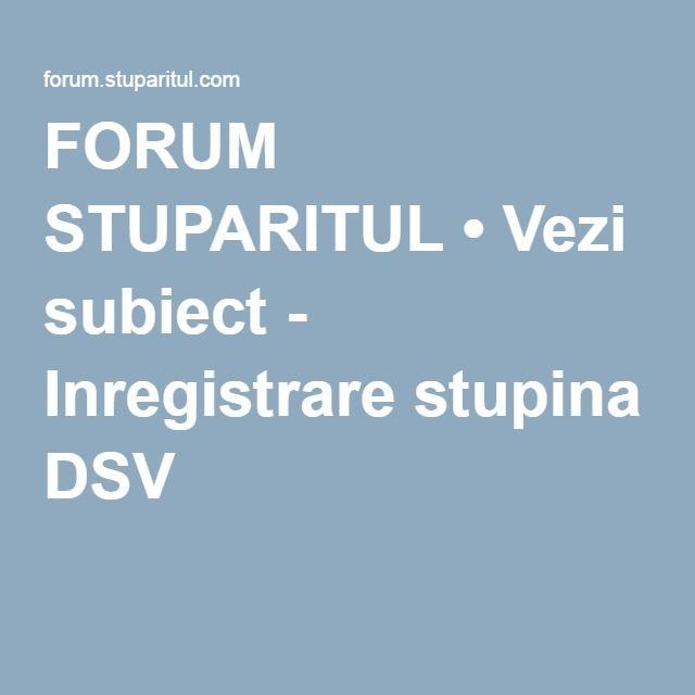 FORUM STUPARITUL • Vezi subiect - Inregistrare stupina DSV