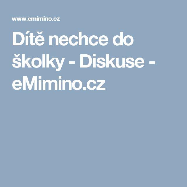 Dítě nechce do školky - Diskuse - eMimino.cz