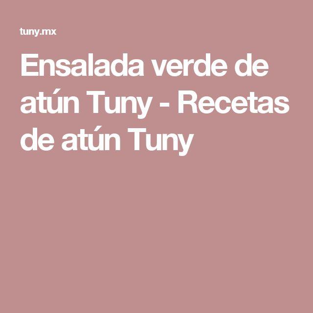 Ensalada verde de atún Tuny - Recetas de atún Tuny