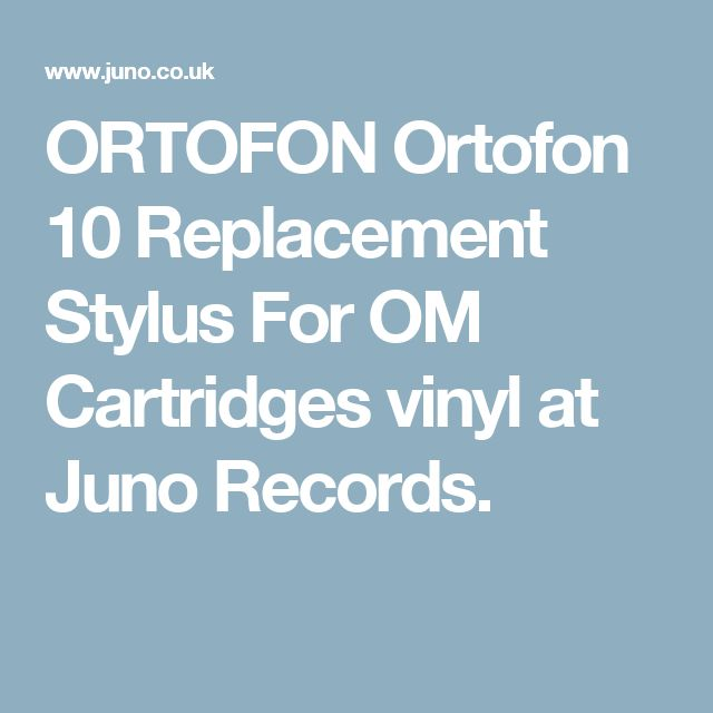 ORTOFON   Ortofon 10 Replacement Stylus For OM Cartridges vinyl at Juno Records.