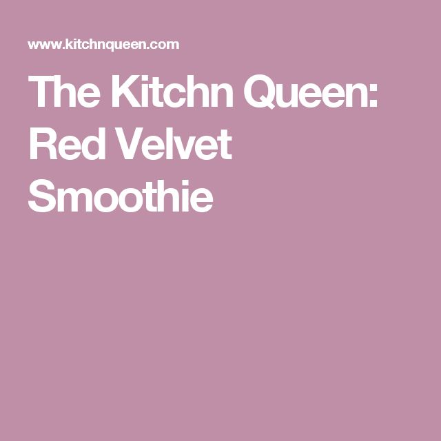 The Kitchn Queen: Red Velvet Smoothie