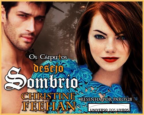 Guardiã da Meia Noite: RESENHA: DESEJO SOMBRIO (SÉRIE OS CÁRPATOS #2) - CHRISTINE FEEHAN