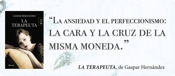 «La ansiedad y el perfeccionismo: la cara y la cruz de la misma moneda.» La Terapeuta, de Gaspar Hernández