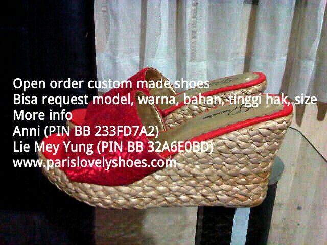 Open order custom made shoes Bisa request model, warna, bahan, tinggi hak, size More info Anni (PIN BB 233FD7A2) Lie Mey Yung (PIN BB 32A6E0BD) Gabung di Saluran BBM C003F3729 RESELLER WELCOME  www.parislovelyshoes.com PIN BB Lie Mey Yung berubah menjdi 7EAB45A8
