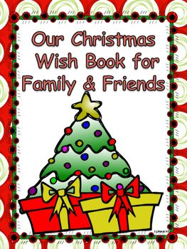 Create a Christmas Class book with your students. Have your students think, draw and write about what they wish their family and friends could have this holiday season. .  Assemble your book by choosing a color cover or a black and white cover to save on ink to laminate and put your book together.