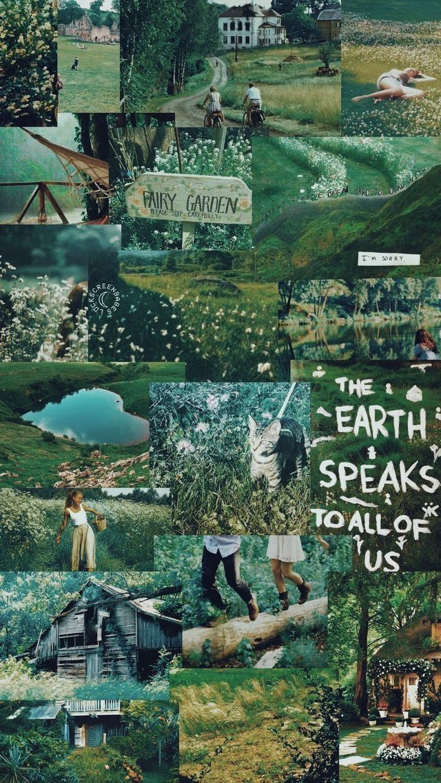 The Earth Speaks To All Of Us Nature Theme Collage Earth Child Green Wallpapers Vintage Green Wallpaper Green Aesthetic