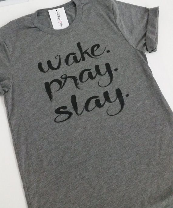 Wake Pray Slay  Faith  Christian Shirt  Jesus Hot by WorkItWear