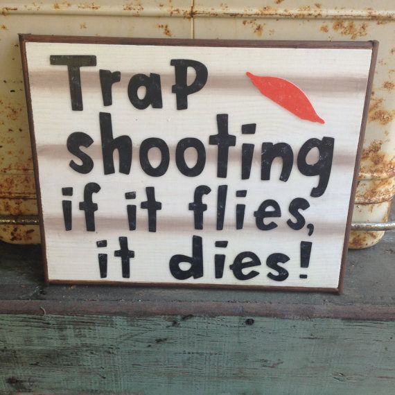 Trap Shooting If it Flies it Dies  handmade by WellHungDesigns