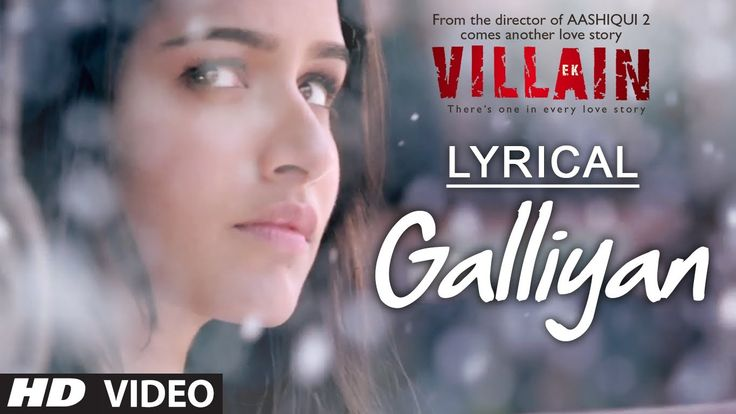 Lyrical: Galliyan Full Song with Lyrics | Ek Villain | Ankit Tiwari | Watch full song Galliyan with lyrics in the melodious voice of Ankit Tiwari from Ek Villain starring Sidharth Malhotra and Shraddha Kapoor. It is directed by Mohit Suri.   Buy from iTunes: https://itunes.apple.com/in/album/gal...  Song: GALLIYAN Singer: ANKIT TIWARI Lyrics: MANOJ MUNTASHIR Music: ANKIT TIWARI Music Label: T-Series.