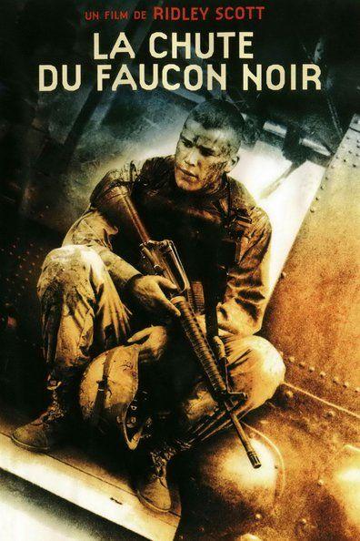 La Chute du faucon noir (2001) Regarder La Chute du faucon noir (2001) en ligne VF et VOSTFR. Synopsis: Le 3 octobre 1993, avec l'appui des Nations Unies, une centaine de marines a...