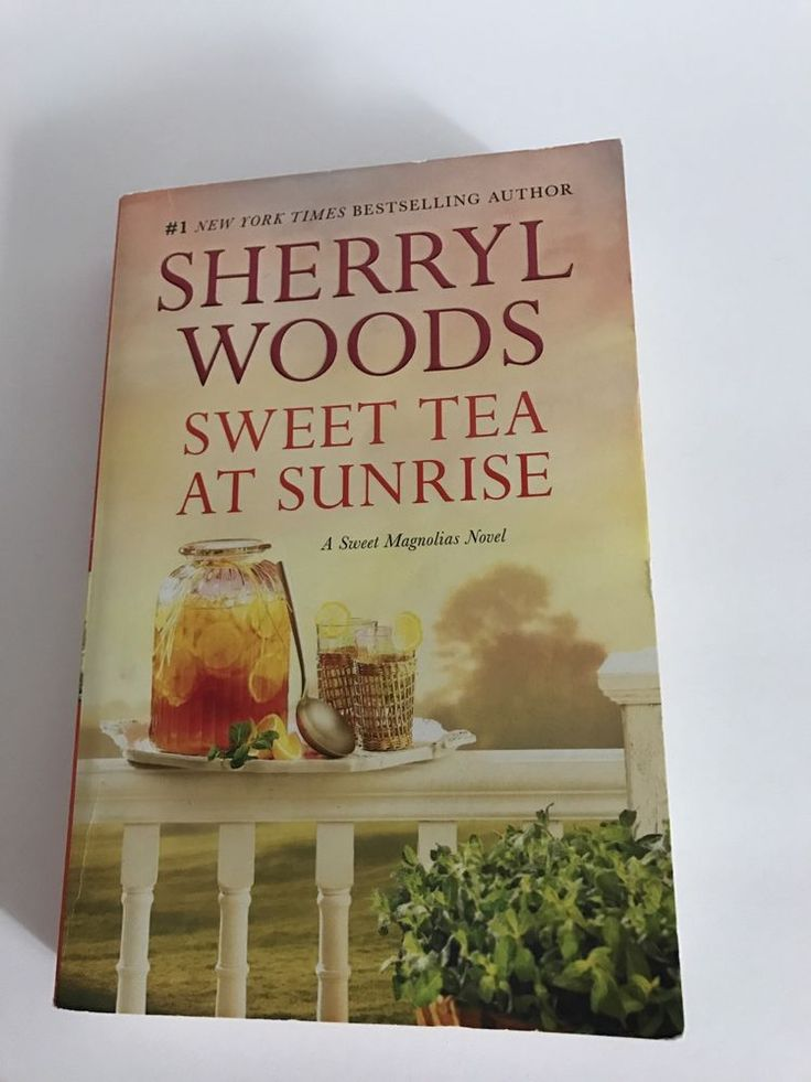 A Sweet Magnolias Novel: Sweet Tea at Sunrise 6 by Sherryl Woods (2017, Paperba…  | eBay