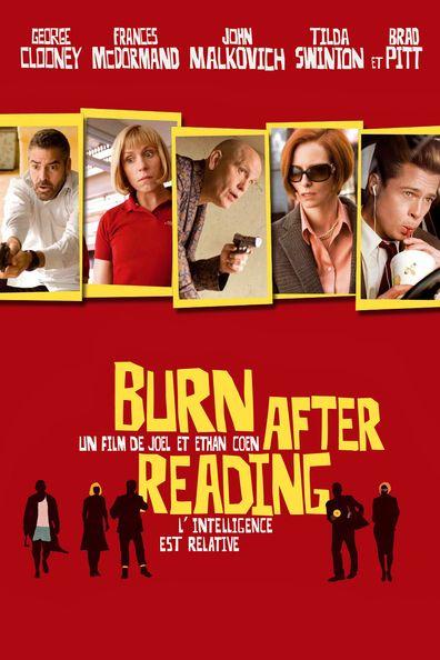 Burn After Reading (2008) Regarder Burn After Reading (2008) en ligne VF et VOSTFR. Synopsis: Osborne Cox est un analyste à la CIA en difficulté. Sa femme, Katie, s'adonne p...