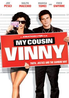 My Cousin Vinny; one of the funniest movies ever !!!