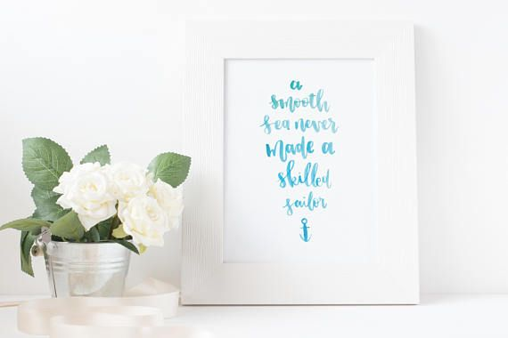 A smooth sea never made a skilled sailor // PRINTABLE DIGITAL