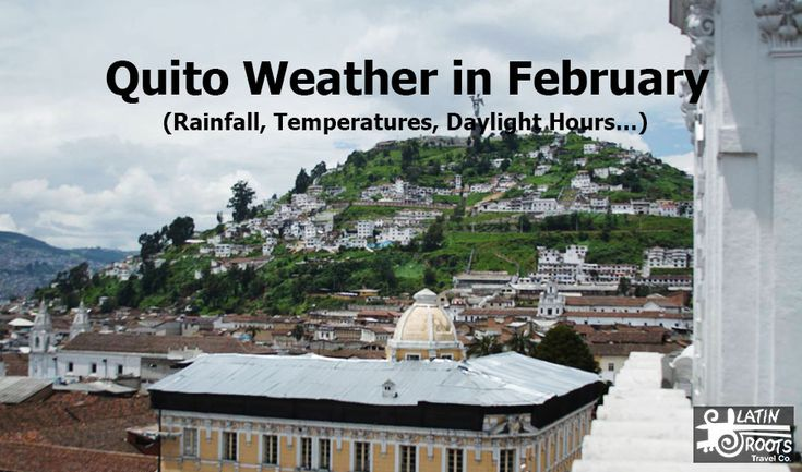 Weather in Ecuador's Andes in February: Quito
