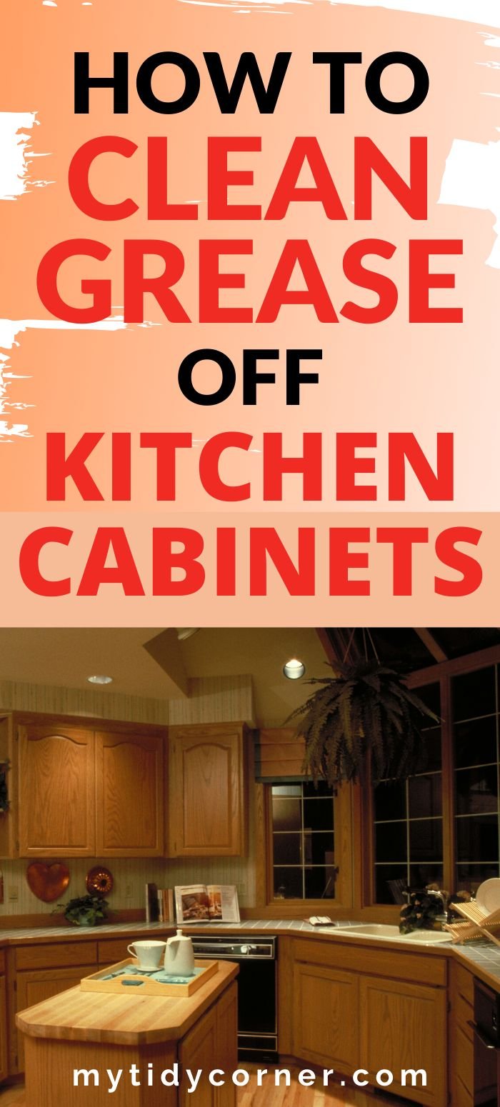 How to Clean Grease off Kitchen Cabinets - Cleaning Hacks ...