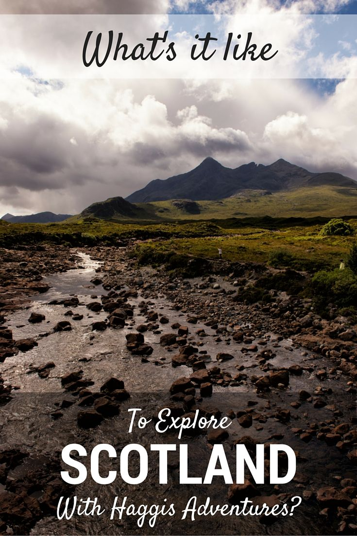 Ever wondered what it's like to tour Scotland with Haggis Adventures? Considering doing a trip through the Highlands and Scottish Isles with them? This post will tell you what you need to know about the guides, the tour format, the people you'll be travelling with, and more.