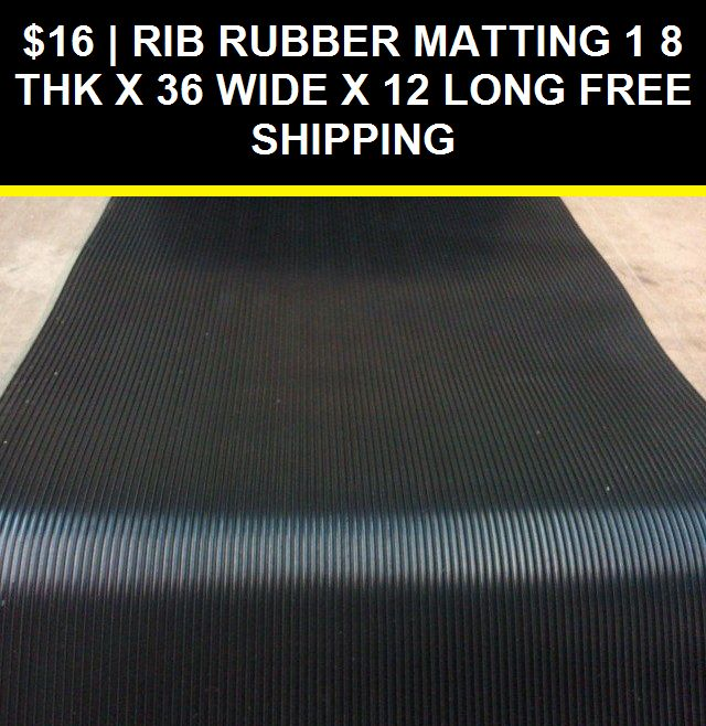 Organization And Storage 146396 Rib Rubber Matting 1 8 Thk X 36 Wide X 12 Long Free Shipping Buy It Now Only 16 On Eba With Images Rubber Mat Rubber Neoprene Rubber