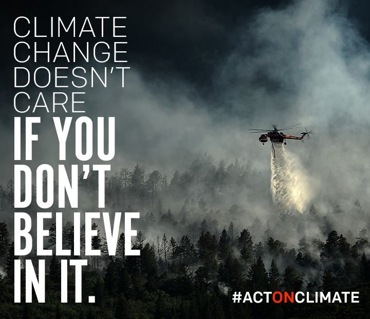 "CLIMATE CHANGE DOESN'T CARE: It's bewildering when people say they don't ""believe"" in climate change. That's like saying you don't believe in gravity - gravity doesn't care. That's why we need to pull our heads out of the sand and throw our support behind one of the most important proposals to fight climate change - the Clean Power Plan >> http://ejus.tc/1uggbVi"