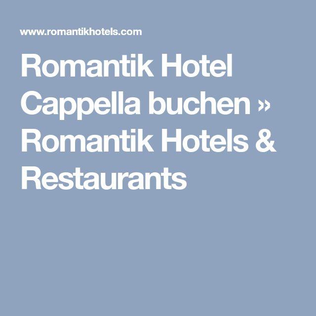 Romantik Hotel Cappella buchen » Romantik Hotels & Restaurants