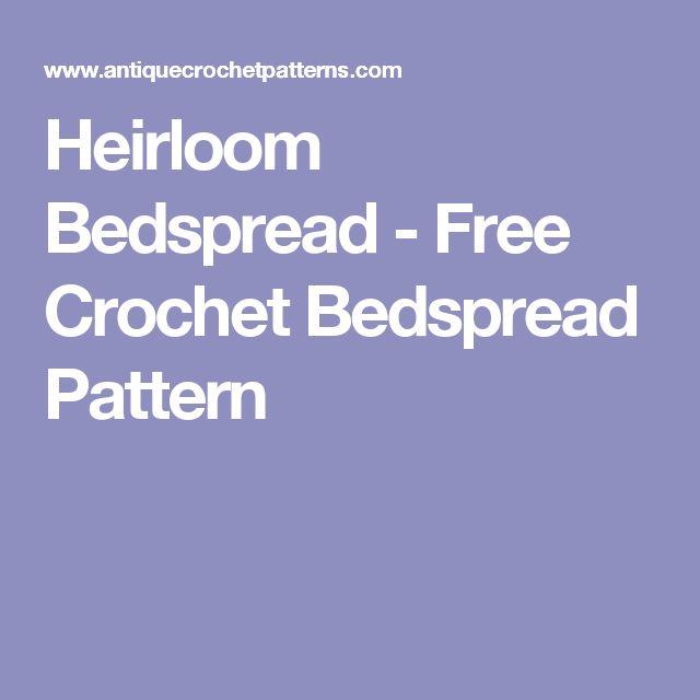Heirloom Bedspread - Free Crochet Bedspread Pattern