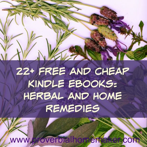 Herbal and Home Remedies: 22+ Free and Cheap Kindle eBooks - Proverbial Homemaker