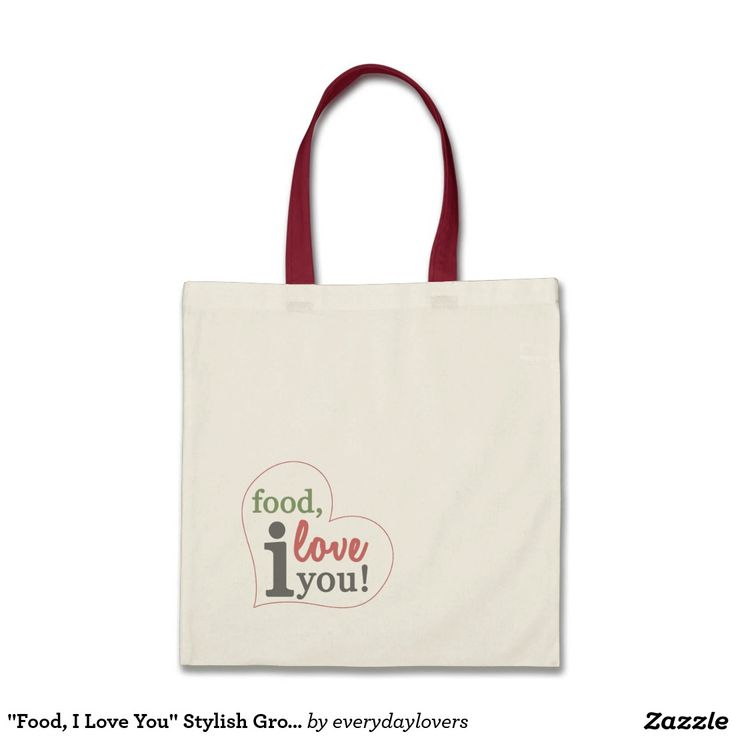 """Food, I Love You"" Stylish Grocery Tote Bag"
