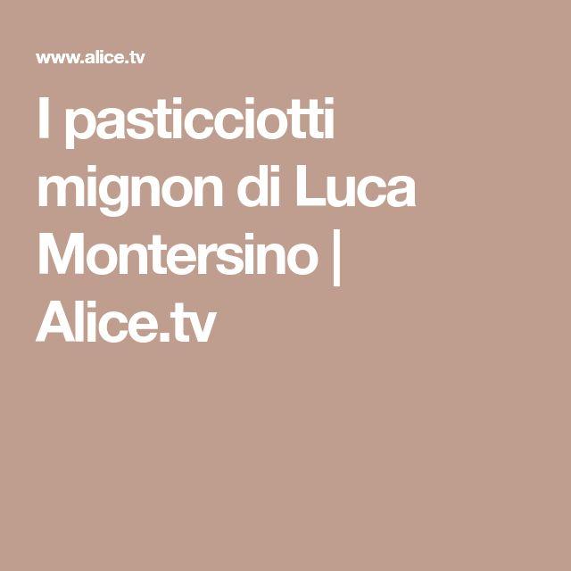 I pasticciotti mignon di Luca Montersino | Alice.tv