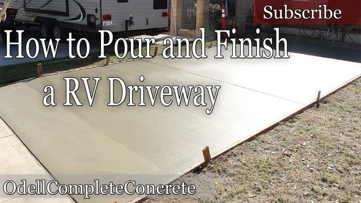 How to pour a concrete rv driveway concrete 101 mixing for How to pour a concrete driveway