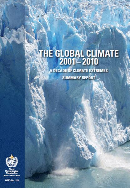 A Decade of Climate Extremes 2001 – 2010