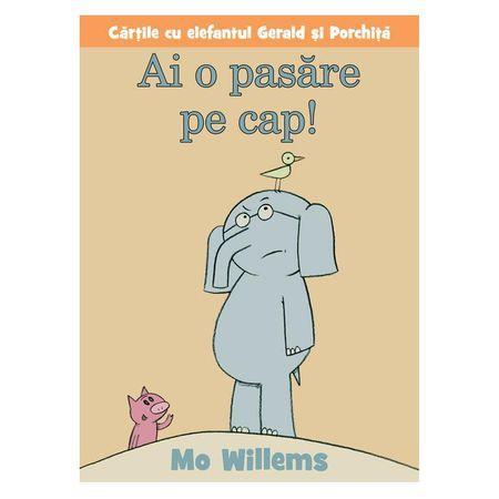 Nerabdator sa citesti Ai o pasare pe cap - Mo Willems? Cumpara cartea de la eMAG beneficiezi de Livrare Rapida!