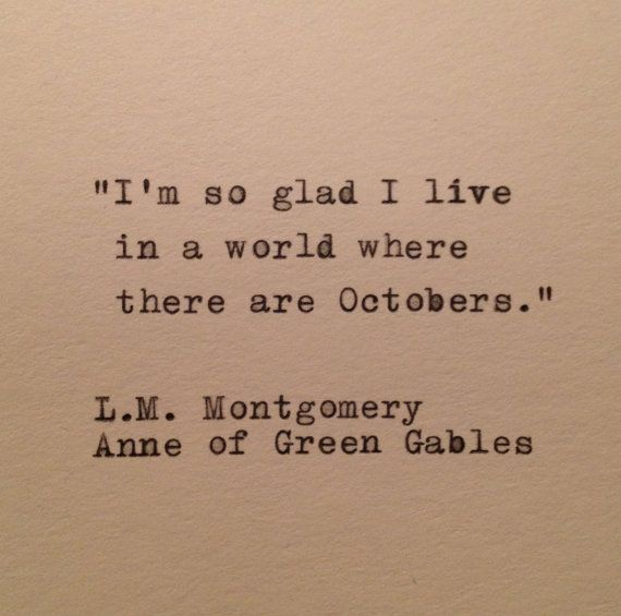 Anne Of Green Gables October Quote Typed on by farmnflea on Etsy, $8.00