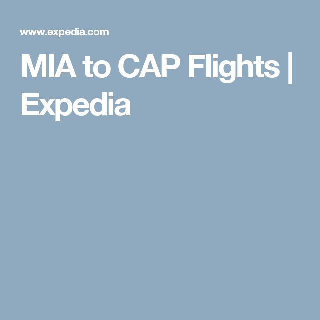 MIA to CAP Flights | Expedia