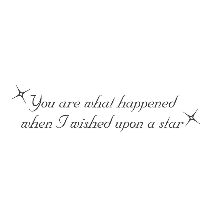 "wall quotes wall decals - ""You are what happened when I wished upon a star"""