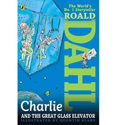4/10: Charlie and the Great Glass Elevator - Roald Dahl