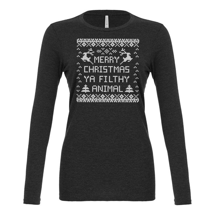 Merry Christmas Ya Filthy Animal Womens Long Sleeve T-shirt