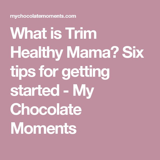 What is Trim Healthy Mama? Six tips for getting started - My Chocolate Moments