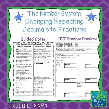 This product includes a guided notes page for students to glue in their notebooks.  The notes take students through a series of steps to use in order to change a repeating decimal to a fraction.  Following the note page, students will work on five problems.