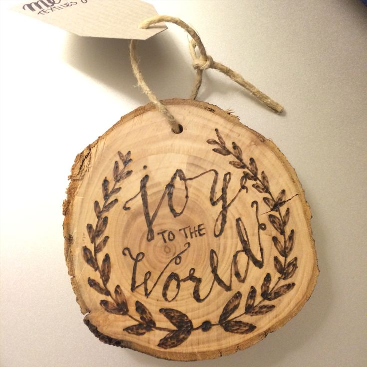 Joy to the World ornament! Pyrography wood burning