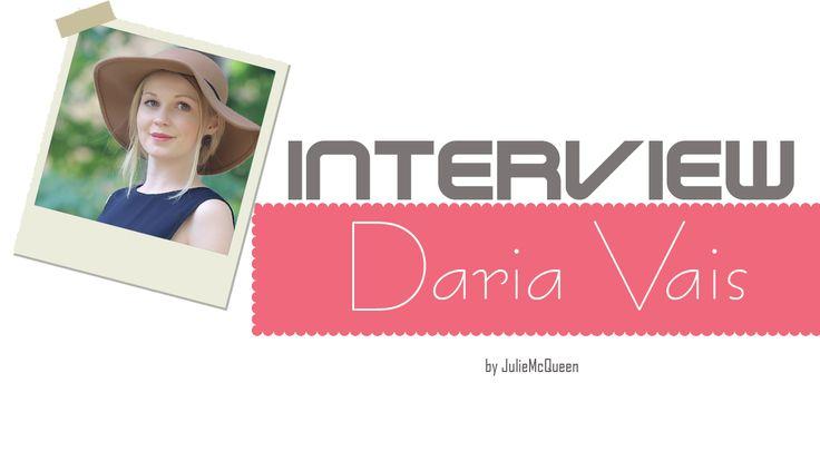 JulieMcQueen: Interview with...Daria Vais http://juliemcqueen.blogspot.ru/2014/11/interview-withdaria-vais.html