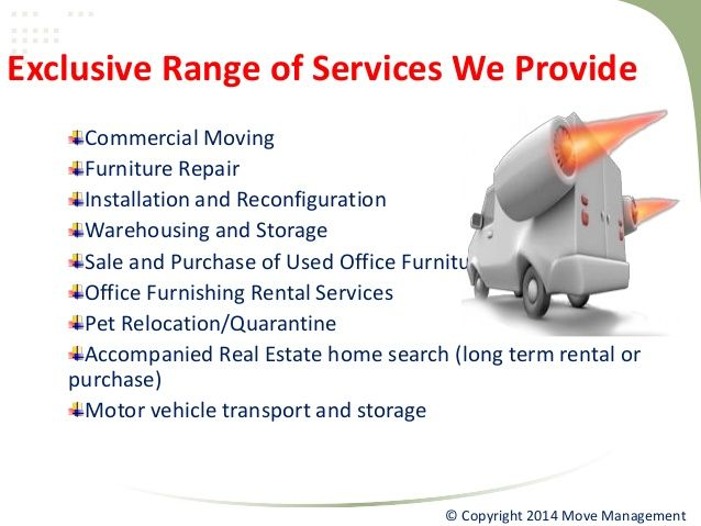 Exclusive Range of Services We Provide Commercial Moving Furniture Repair Installation and Reconfiguration Warehousing and Storage Sale and Purchase of Used Office Furniture Office Furnishing Rental Services Pet Relocation/Quarantine Accompanied Real Estate home search (long term rental or purchase) Motor vehicle transport and storage