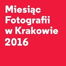 14. edycja Miesiąca Fotografii w Krakowie - 12.05 - 12.06.2016