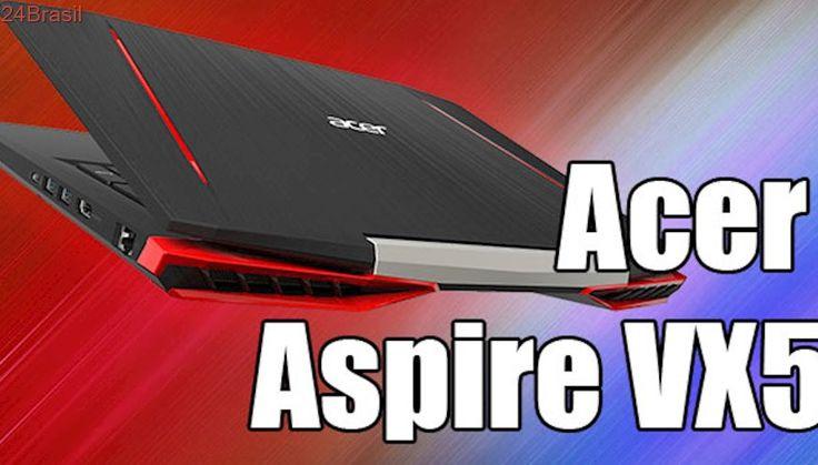 Análise em vídeo: Acer Aspire VX5 - Notebook extremamente silencioso