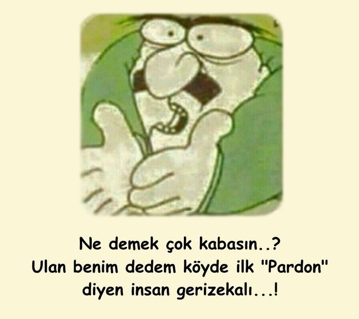 """Ne demek çok kabasın..? Ulan benim dedem köyde ilk """"Pardon"""" diyen insan gerizekalı...!  #karikatür #mizah #matrak #komik #espri #şaka #gırgır #komiksözler"""