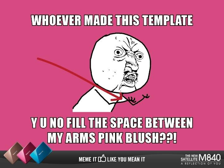 Y U NO (Pink Blush)