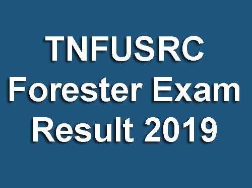 TNFUSRC Forester Exam Result 2019: Tamil Nadu Forest