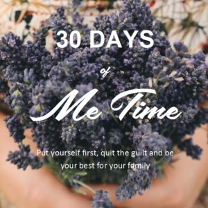 30 Days of Me-Time | www.lizziemoult.com