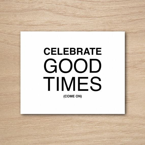 Funny Humor Happy Birthday Congratulations Celebration Song Music Lyrics Greeting Card by Curly Bracket Design - Celebrate Good Times (Come